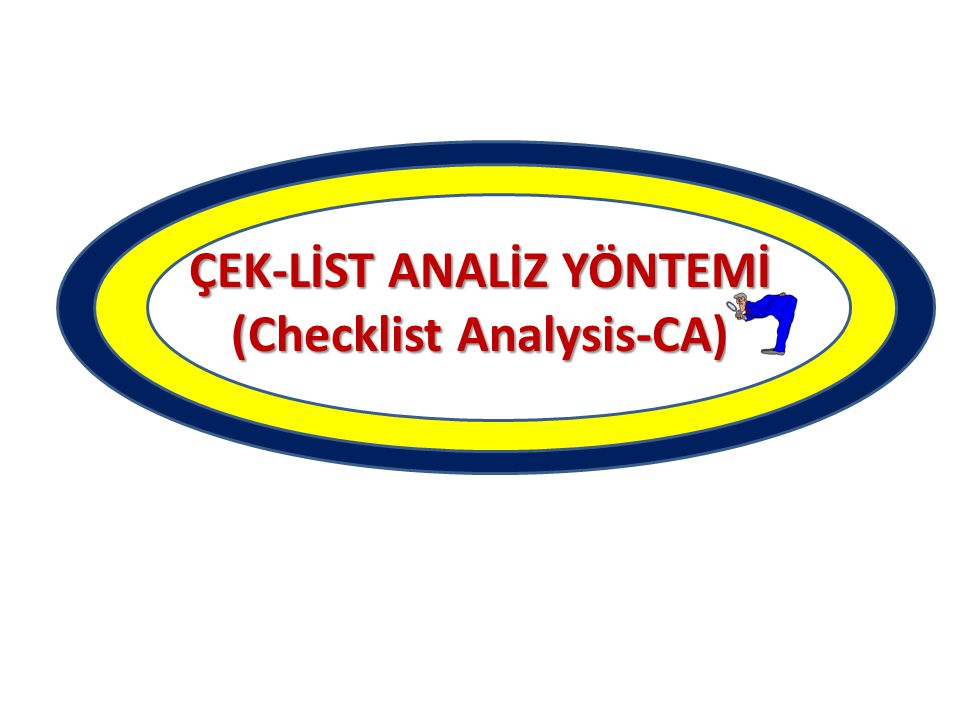 ÇEK-LİST ANALİZ YÖNTEMİ (Checklist Analysis-CA)