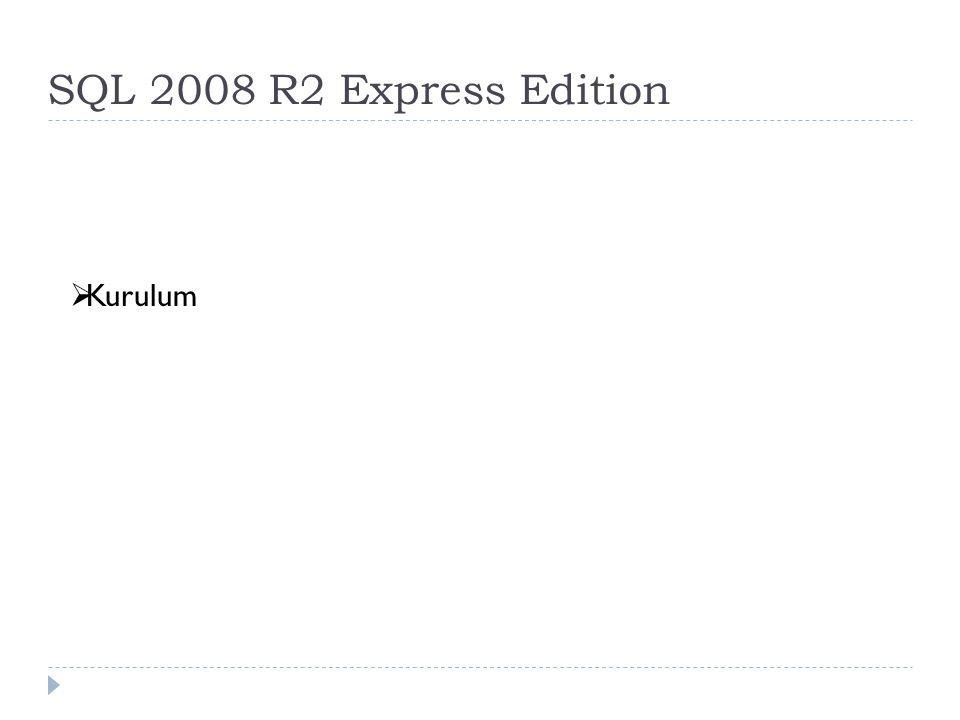 SQL 2008 R2 Express Edition  Kurulum