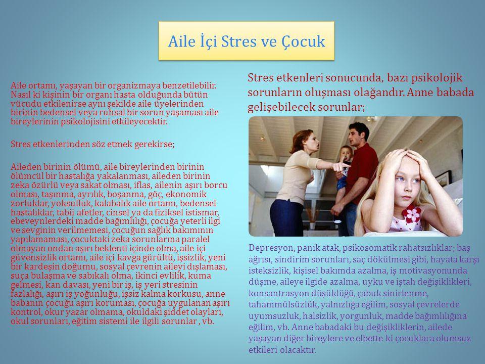 Aile İçi Stres ve Çocuk Aile ortamı, yaşayan bir organizmaya benzetilebilir.