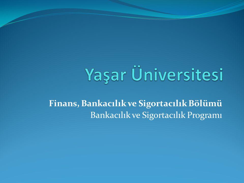 Finans, Bankacılık ve Sigortacılık Bölümü Bankacılık ve Sigortacılık Programı