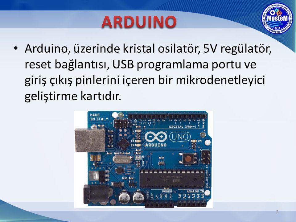 Arduino, üzerinde kristal osilatör, 5V regülatör, reset bağlantısı, USB programlama portu ve giriş çıkış pinlerini içeren bir mikrodenetleyici gelişti