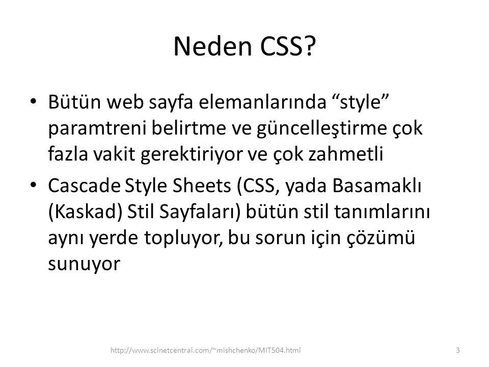 """Neden CSS? Bütün web sayfa elemanlarında """"style"""" paramtreni belirtme ve güncelleştirme çok fazla vakit gerektiriyor ve çok zahmetli Cascade Style Shee"""