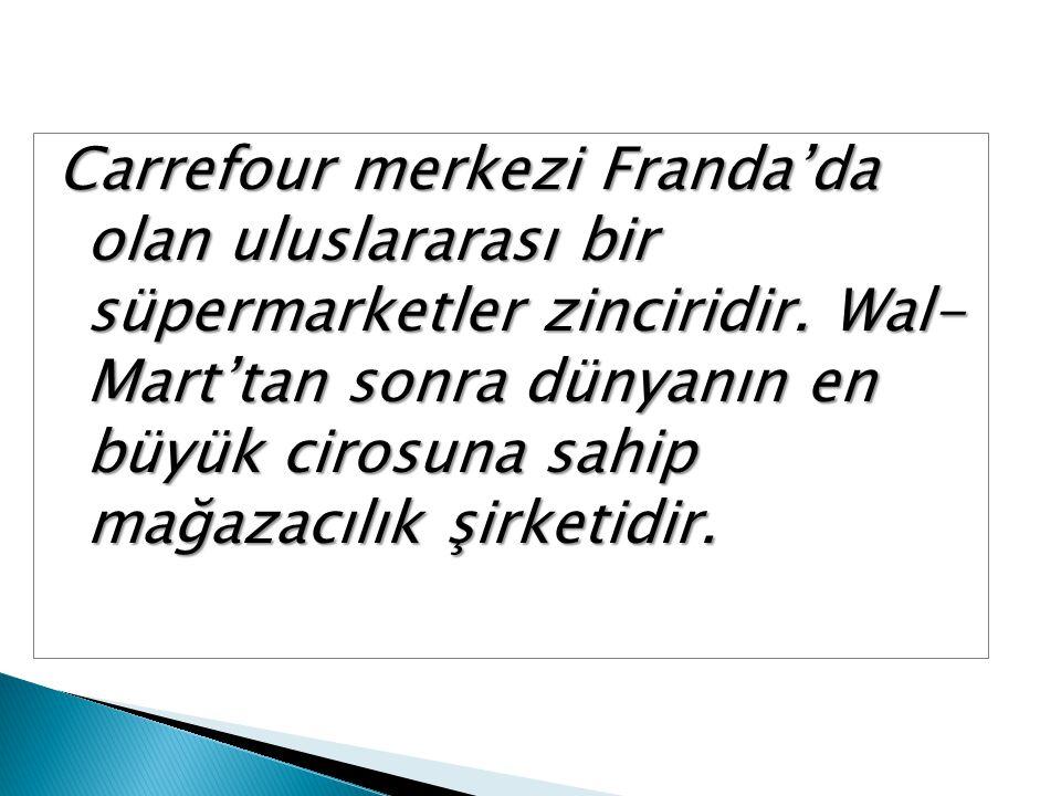Carrefour merkezi Franda'da olan uluslararası bir süpermarketler zinciridir.