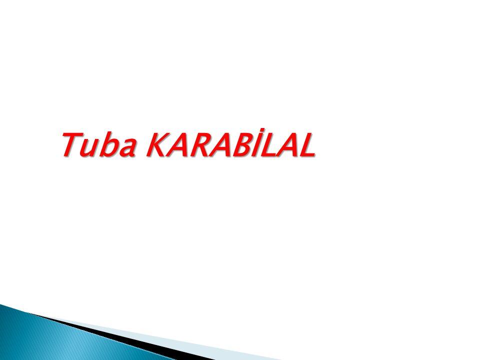 Tuba KARABİLAL Tuba KARABİLAL
