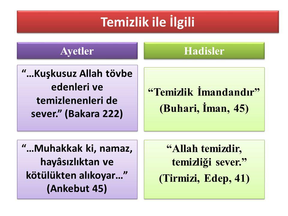 """Temizlik ile İlgili """"Temizlik İmandandır"""" (Buhari, İman, 45) """"Temizlik İmandandır"""" (Buhari, İman, 45) """"Allah temizdir, temizliği sever."""" (Tirmizi, Ede"""