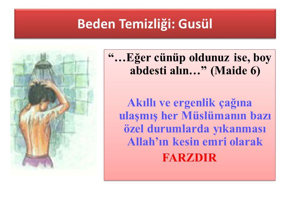 """Beden Temizliği: Gusül """"…Eğer cünüp oldunuz ise, boy abdesti alın…"""" (Maide 6) Akıllı ve ergenlik çağına ulaşmış her Müslümanın bazı özel durumlarda yı"""