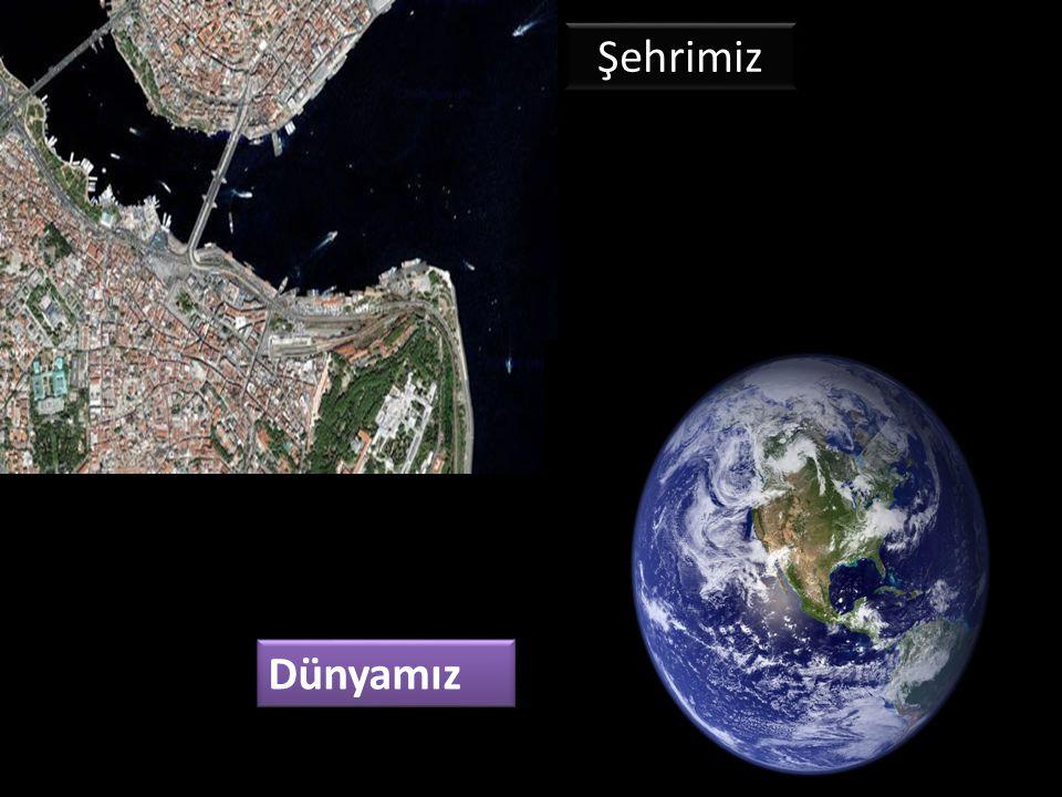Şehrimiz Dünyamız