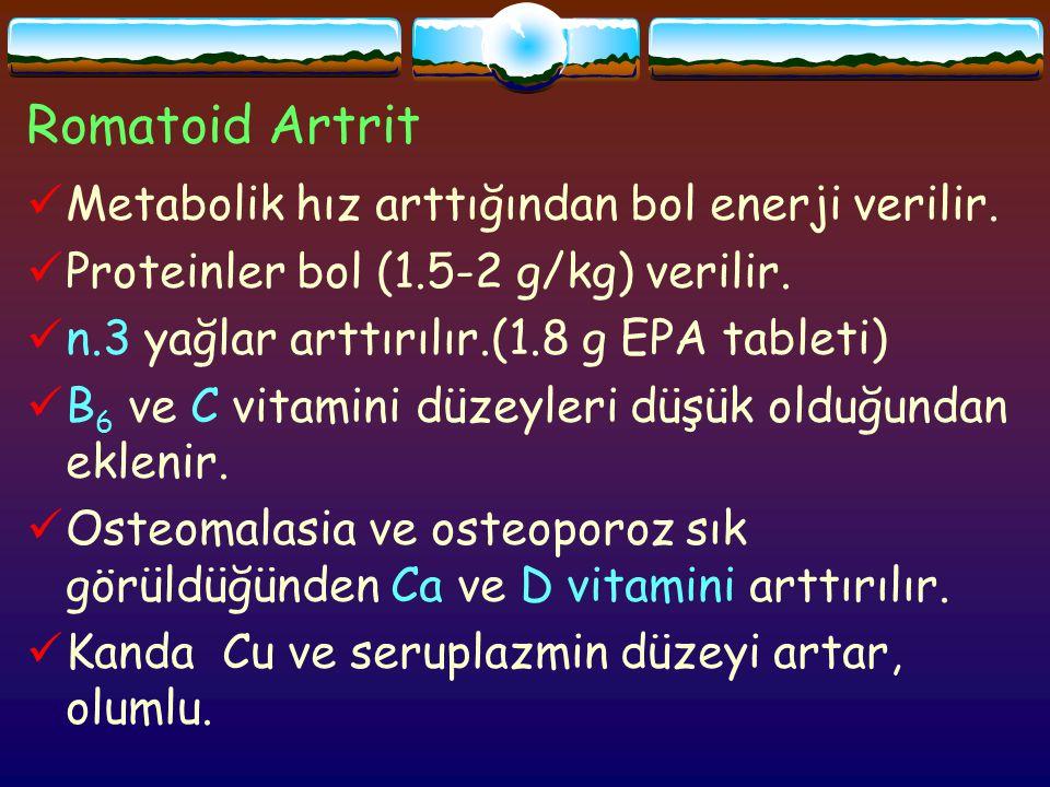 Romatoid Artrit Metabolik hız arttığından bol enerji verilir.