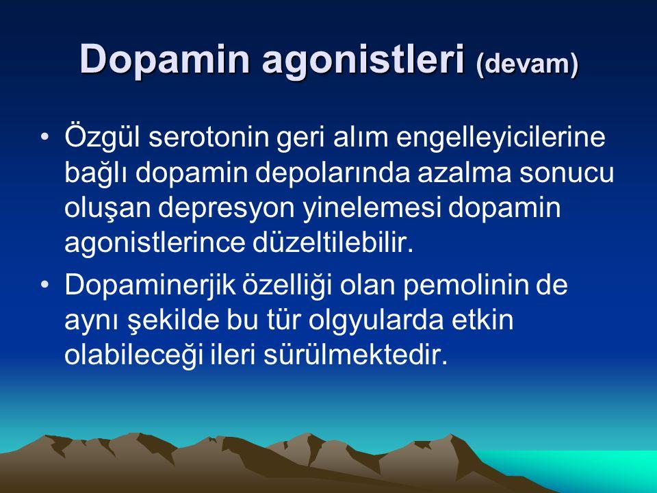Dopamin agonistleri (devam) Özgül serotonin geri alım engelleyicilerine bağlı dopamin depolarında azalma sonucu oluşan depresyon yinelemesi dopamin ag