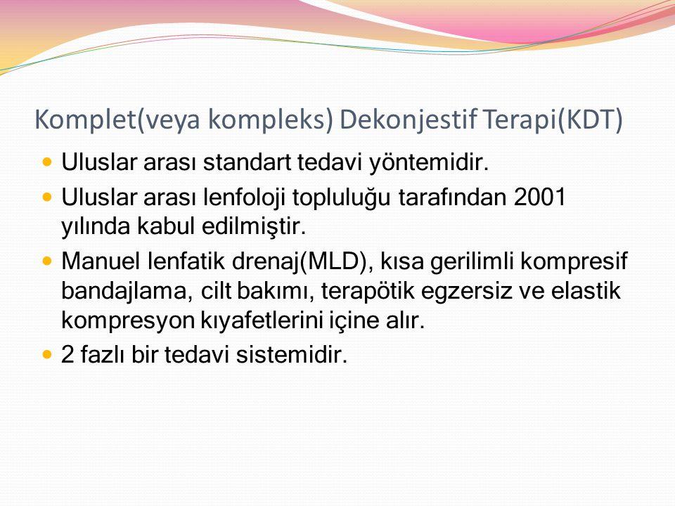 Komplet(veya kompleks) Dekonjestif Terapi(KDT) Uluslar arası standart tedavi yöntemidir. Uluslar arası lenfoloji topluluğu tarafından 2001 yılında kab