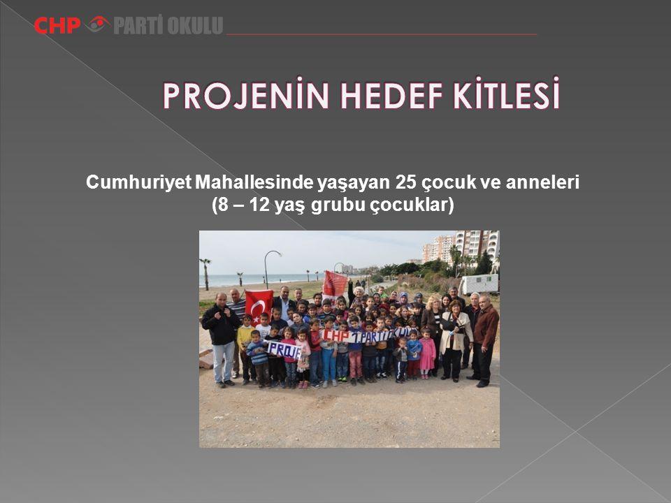 Cumhuriyet Mahallesinde yaşayan 25 çocuk ve anneleri (8 – 12 yaş grubu çocuklar)