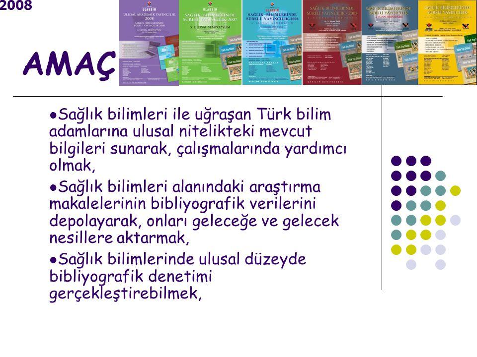 AMAÇ Sağlık bilimleri ile uğraşan Türk bilim adamlarına ulusal nitelikteki mevcut bilgileri sunarak, çalışmalarında yardımcı olmak, Sağlık bilimleri alanındaki araştırma makalelerinin bibliyografik verilerini depolayarak, onları geleceğe ve gelecek nesillere aktarmak, Sağlık bilimlerinde ulusal düzeyde bibliyografik denetimi gerçekleştirebilmek,