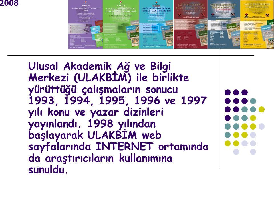 2008 Ulusal Akademik Ağ ve Bilgi Merkezi (ULAKBİM) ile birlikte yürüttüğü çalışmaların sonucu 1993, 1994, 1995, 1996 ve 1997 yılı konu ve yazar dizinleri yayınlandı.