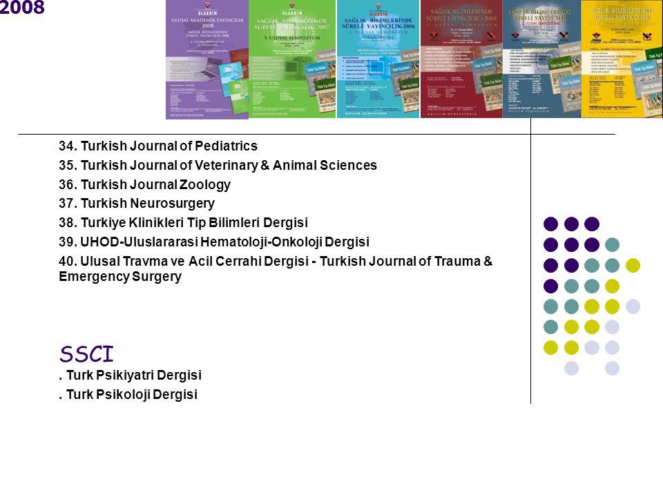 2008 34. Turkish Journal of Pediatrics 35. Turkish Journal of Veterinary & Animal Sciences 36.