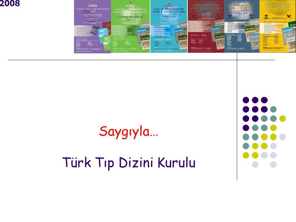 Saygıyla… Türk Tıp Dizini Kurulu