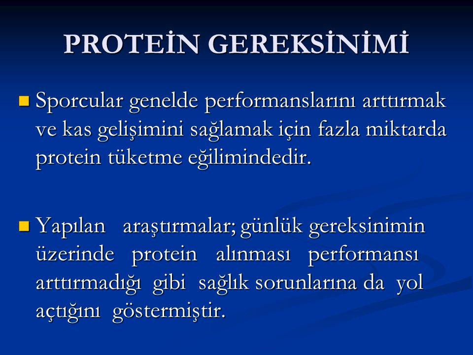 PROTEİN GEREKSİNİMİ Sporcular genelde performanslarını arttırmak ve kas gelişimini sağlamak için fazla miktarda protein tüketme eğilimindedir. Sporcul