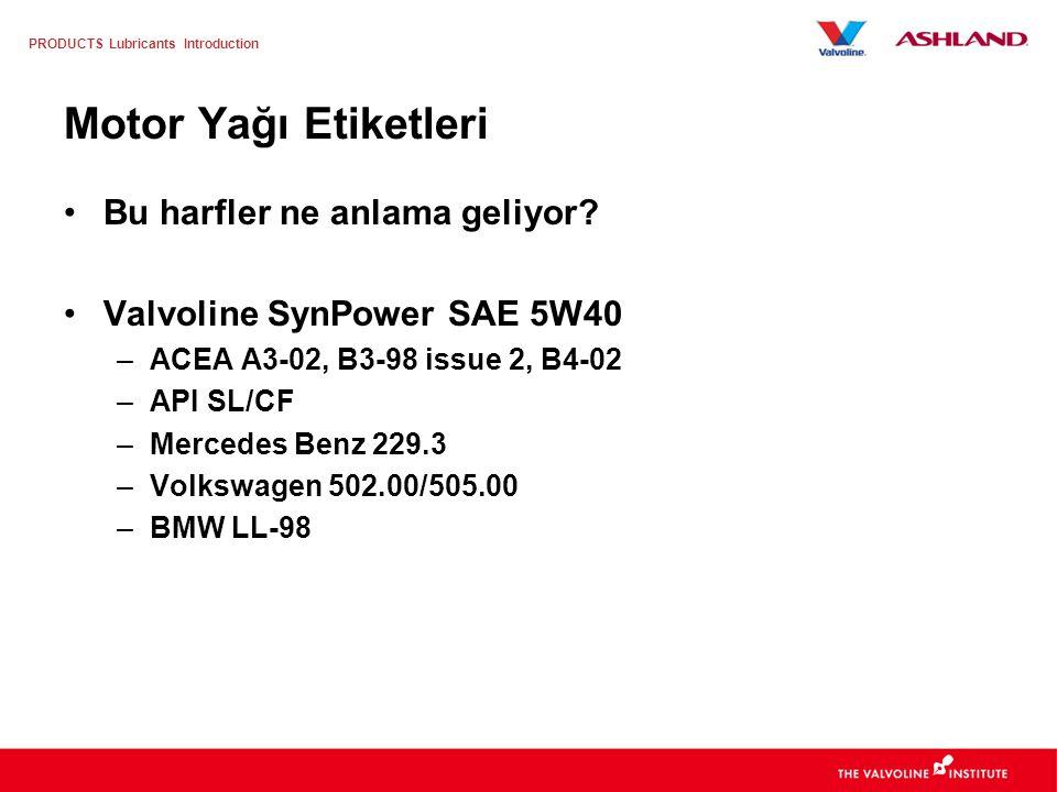 PRODUCTS Lubricants Introduction Katalitik Uyumlu Yağlar ACEA C Kategorisi: C1 C2 C3 HTHS >2.9 >2.9 >3.5 Sulfatlı Kül <0.5% <0.8% <0.8% Fosfor <500 ppm 700-900 ppm 700-900 ppm Sülfür <0.3% <0.3% <0.3% C1, en düşük SAPS Seviyesidir
