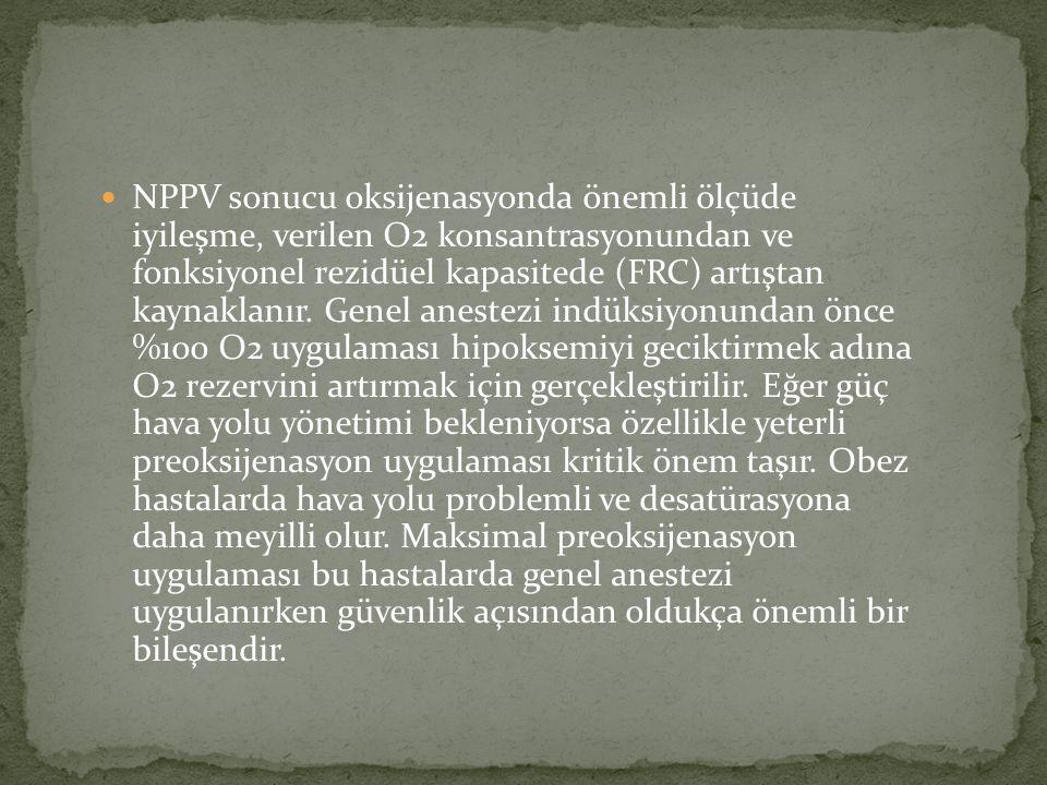 NPPV sonucu oksijenasyonda önemli ölçüde iyileşme, verilen O2 konsantrasyonundan ve fonksiyonel rezidüel kapasitede (FRC) artıştan kaynaklanır. Genel