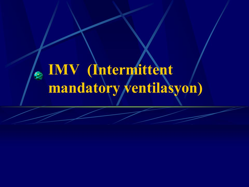 IMV (Intermittent mandatory ventilasyon)