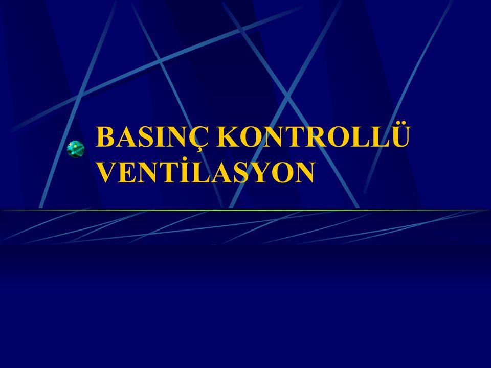 BASINÇ KONTROLLÜ VENTİLASYON