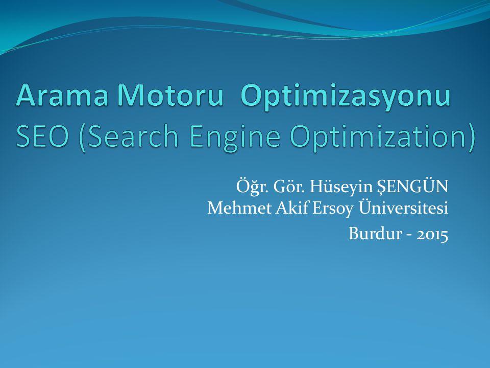 Ders Konuları 1.SEO (Search Engine Optimization) nedir.