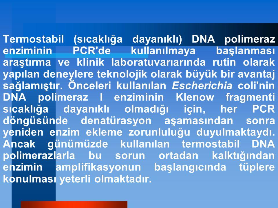 Termostabil (sıcaklığa dayanıklı) DNA polimeraz enziminin PCR'de kullanılmaya başlanması araştırma ve klinik laboratuvarıarında rutin olarak yapılan d