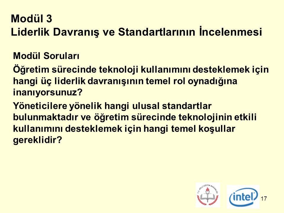 17 Modül 3 Liderlik Davranış ve Standartlarının İncelenmesi Modül Soruları Öğretim sürecinde teknoloji kullanımını desteklemek için hangi üç liderlik davranışının temel rol oynadığına inanıyorsunuz.