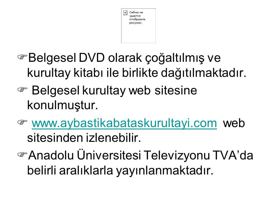  Belgesel DVD olarak çoğaltılmış ve kurultay kitabı ile birlikte dağıtılmaktadır.