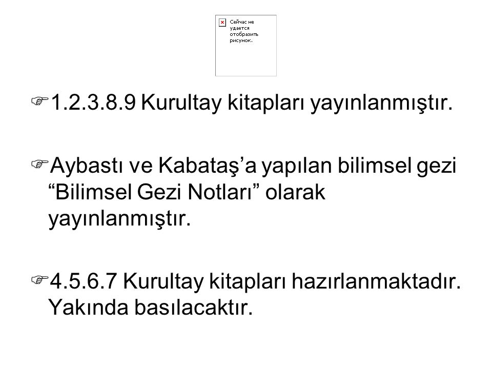  1.2.3.8.9 Kurultay kitapları yayınlanmıştır.
