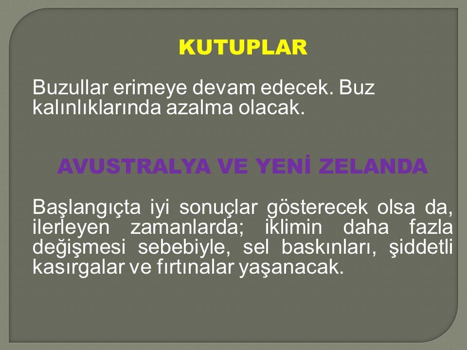 KÜRESEL ISINMANIN TÜRKİYE'YE ETKİLERİ Küresel ısınma aynı şekilde devam ederse, -2070'te Türkiye genelinde sıcaklıklar 6 derece kadar yükselecek.