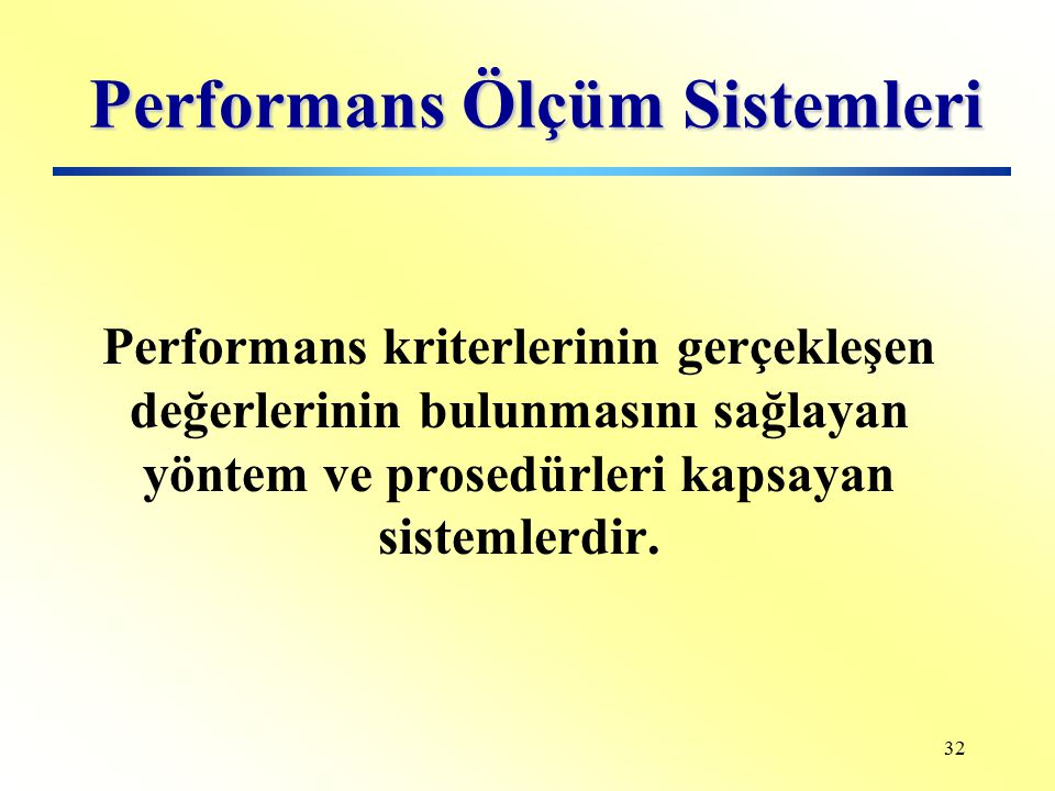 31 Performans Standartları Kabul edilebilir, tatminkar performans düzeyleridir.