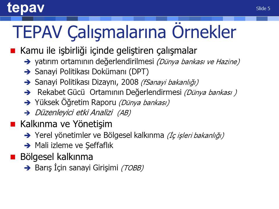 Economic Policy Research Foundation of Turkey Slide 6 AB çalışmaları Ağ oluşturma çalışmaları AB katılım sürecine ilişkin farkındalık yaratma AB politikalarında kapasite geliştirme  Avrupa'da ağ oluşturma çalışmaları TEPAV – IAI Network (Talking Turkey) Oxford – Ankara Partnership LSE - Contemporary Turkish Studies Chair TEPAV – Chatham House Partnership  Türkiye'de Ağ oluşturma çalışmaları Yerel akademisyenler Yerel gazeteciler
