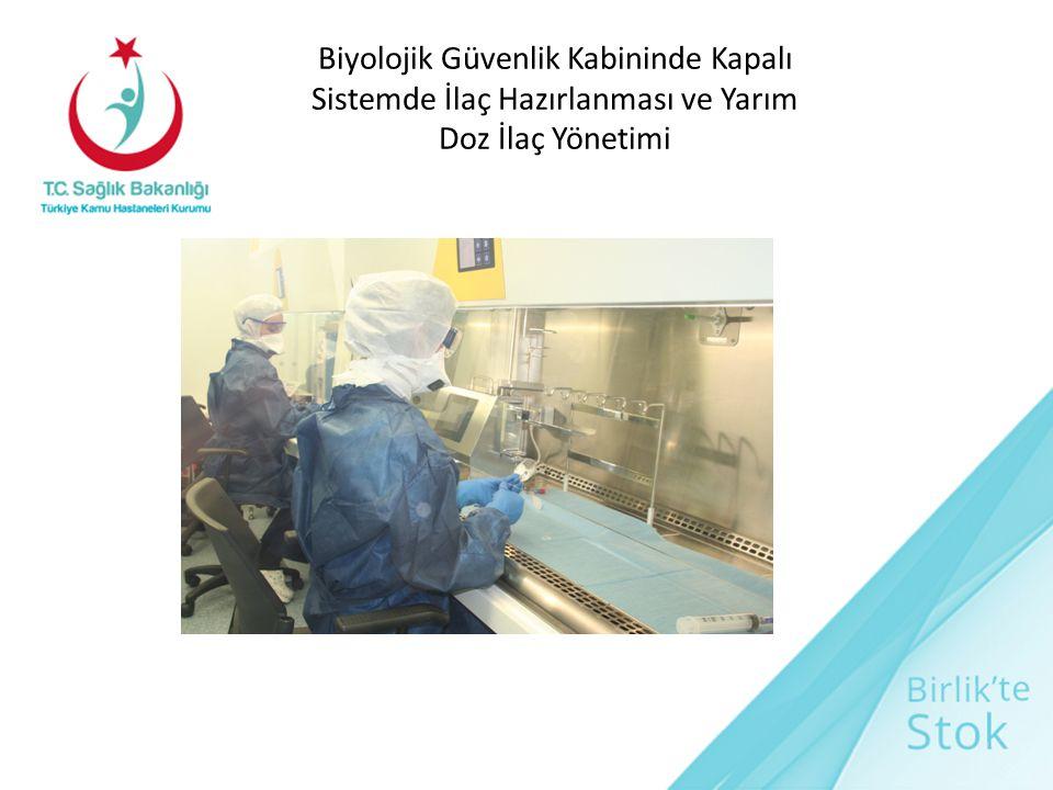 Biyolojik Güvenlik Kabininde Kapalı Sistemde İlaç Hazırlanması ve Yarım Doz İlaç Yönetimi