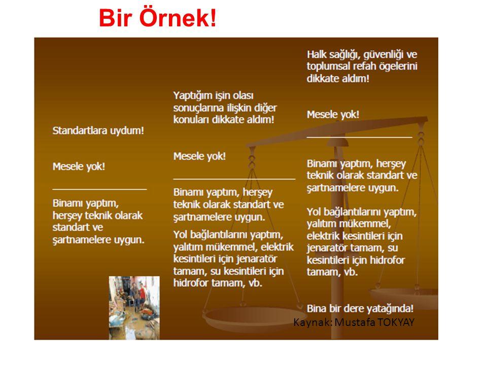 Kaynak: Mustafa TOKYAY Bir Örnek!