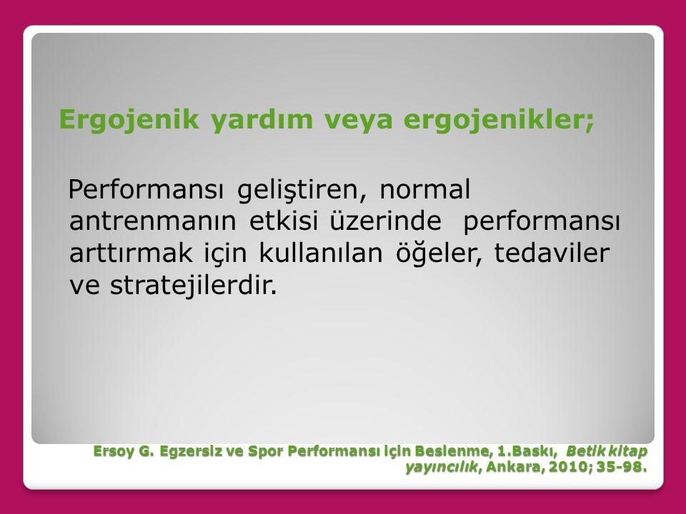 FARKLI FERDİ BRANŞLARDAKİ ÜST DÜZEY TÜRK SPORCULARIN ERGOJENİK YARDIMCILARA YÖNELİK BİLGİ VE YARARLANMA DÜZEYLERİ Şenel Ö, Güler D, Kaya İ, Ersoy A, Kürkçü R.Farklı Ferdi Branşlardaki Üst Düzey Türk Sporcuların Ergojenik Yardımcılara Yönelik Bilgi ve Yararlanma Düzeyleri.