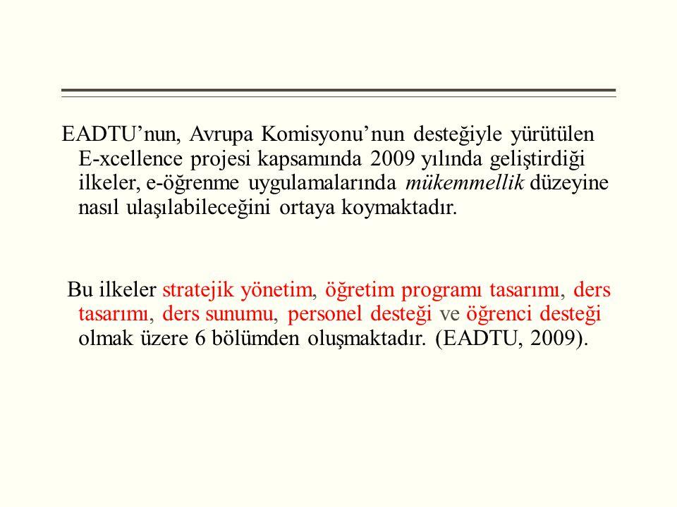 EADTU'nun, Avrupa Komisyonu'nun desteğiyle yürütülen E-xcellence projesi kapsamında 2009 yılında geliştirdiği ilkeler, e-öğrenme uygulamalarında mükem