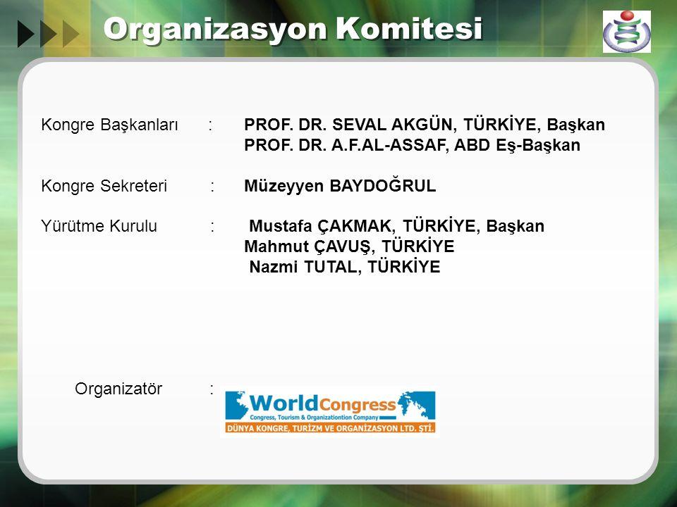 Organizasyon Komitesi Kongre Başkanları : PROF. DR.