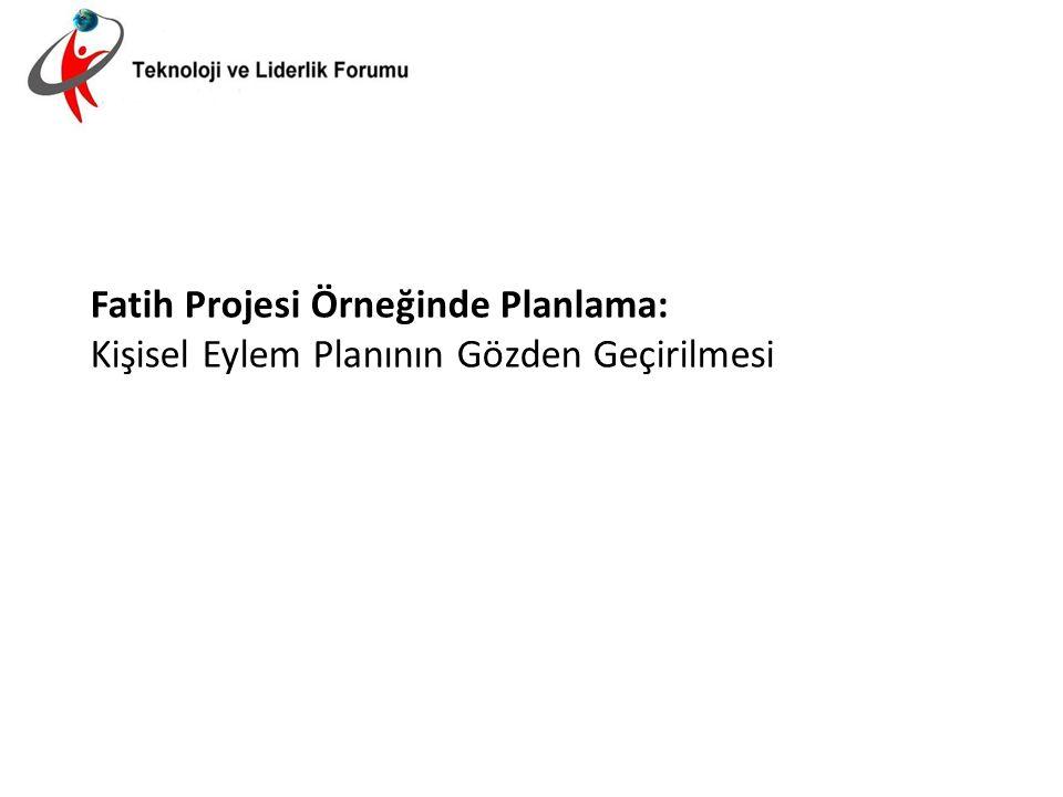 Fatih Projesi Örneğinde Planlama: Kişisel Eylem Planının Gözden Geçirilmesi