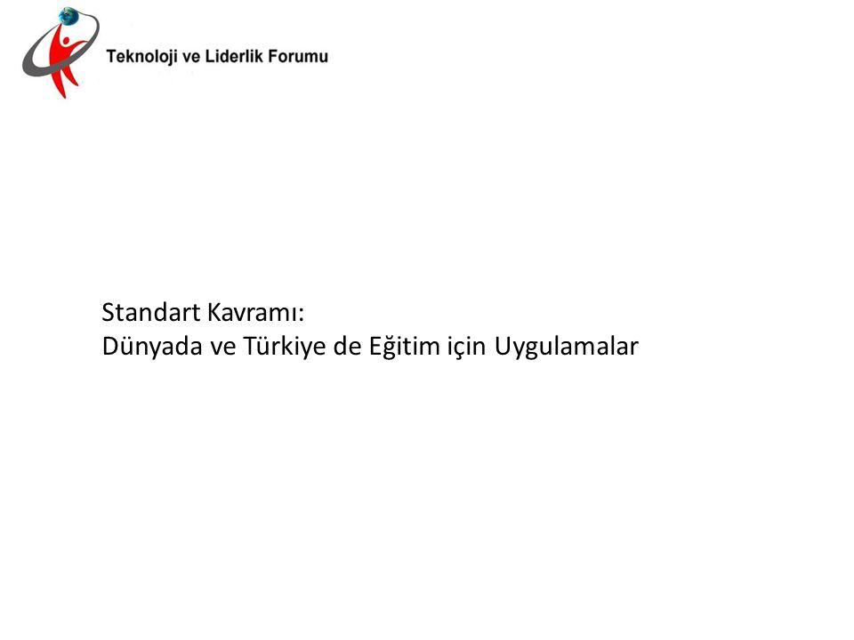 Standart Kavramı: Dünyada ve Türkiye de Eğitim için Uygulamalar