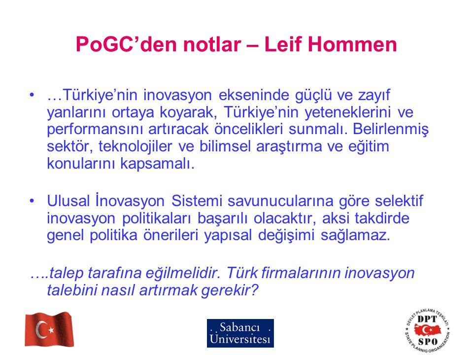 PoGC'den notlar – Leif Hommen …Türkiye'nin inovasyon ekseninde güçlü ve zayıf yanlarını ortaya koyarak, Türkiye'nin yeteneklerini ve performansını art