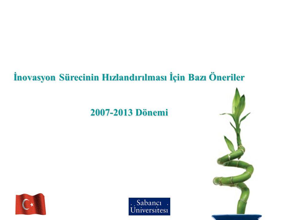 İnovasyon Sürecinin Hızlandırılması İçin Bazı Öneriler 2007-2013 Dönemi