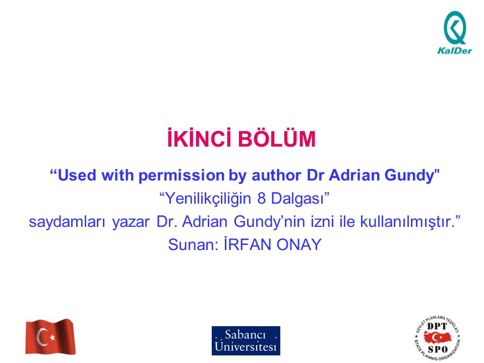 "İKİNCİ BÖLÜM ""Used with permission by author Dr Adrian Gundy"