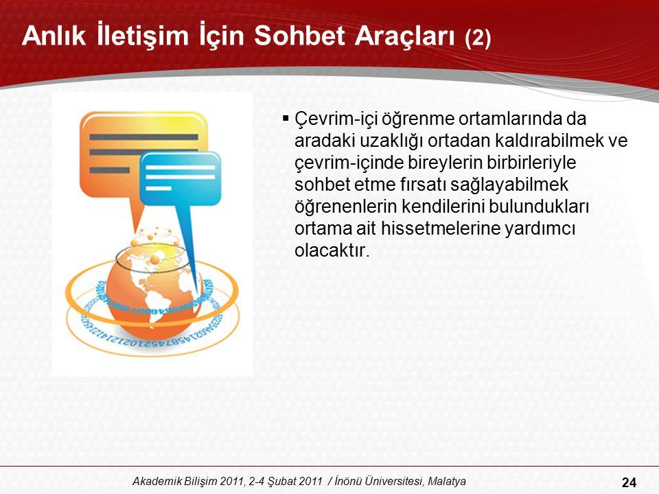 24 Akademik Bilişim 2011, 2-4 Şubat 2011 / İnönü Üniversitesi, Malatya Anlık İletişim İçin Sohbet Araçları (2)  Çevrim-içi öğrenme ortamlarında da ar