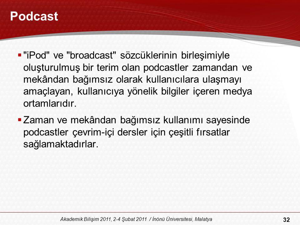 32 Akademik Bilişim 2011, 2-4 Şubat 2011 / İnönü Üniversitesi, Malatya Podcast 