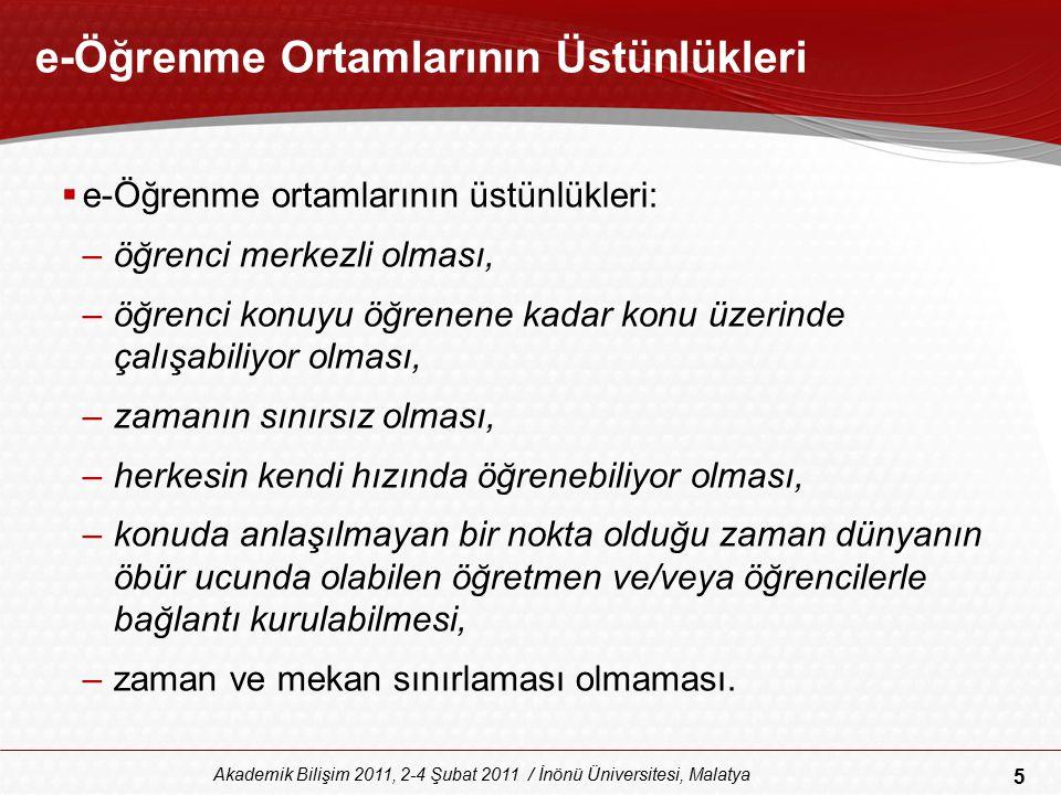 5 Akademik Bilişim 2011, 2-4 Şubat 2011 / İnönü Üniversitesi, Malatya e-Öğrenme Ortamlarının Üstünlükleri  e-Öğrenme ortamlarının üstünlükleri: –öğre