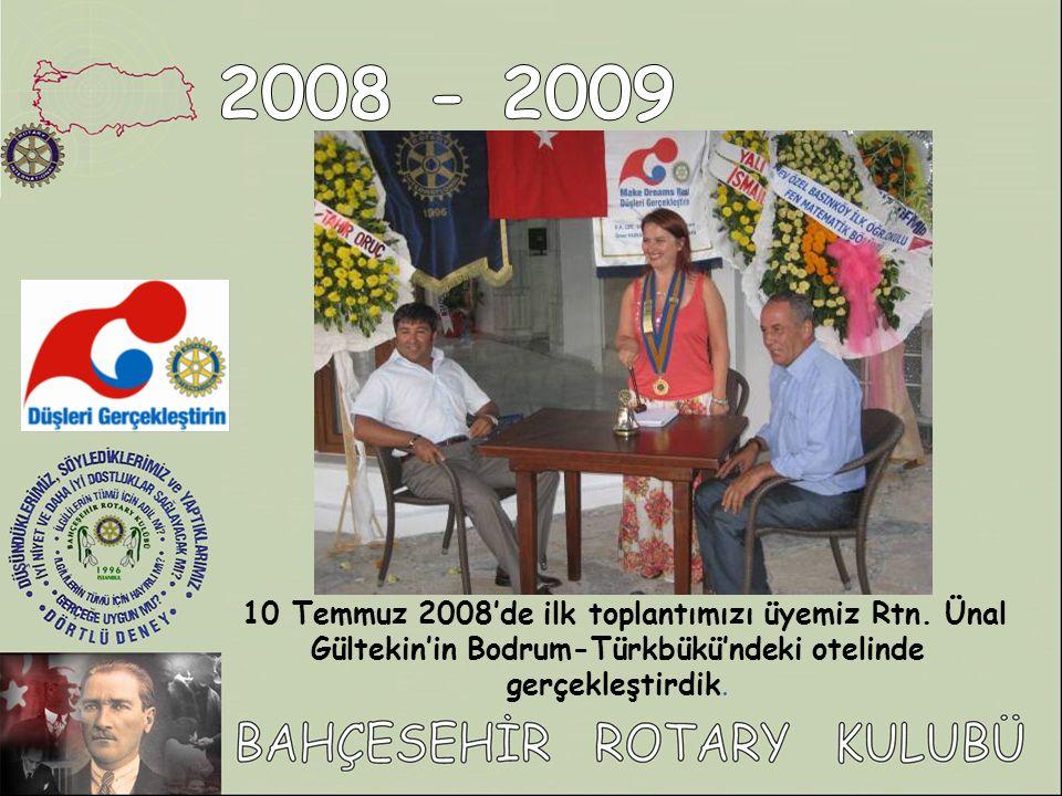 10 Temmuz 2008'de ilk toplantımızı üyemiz Rtn.