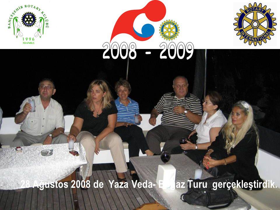 28 Ağustos 2008 de Yaza Veda- Boğaz Turu gerçekleştirdik.