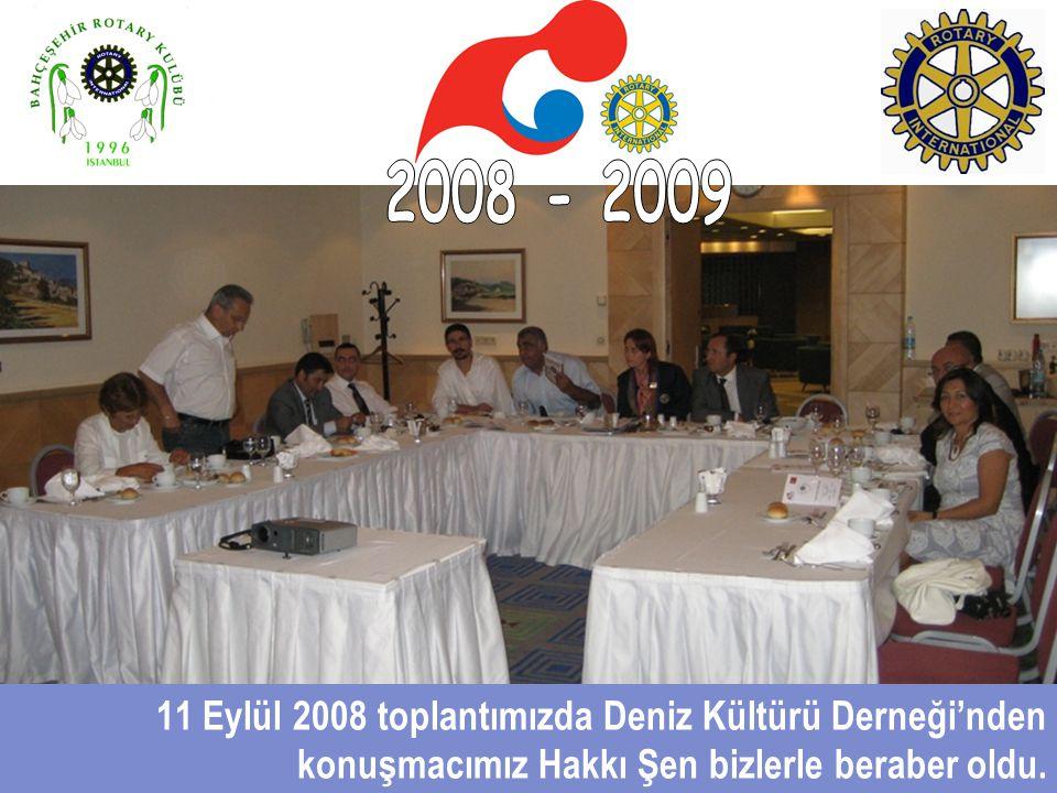 11 Eylül 2008 toplantımızda Deniz Kültürü Derneği'nden konuşmacımız Hakkı Şen bizlerle beraber oldu.