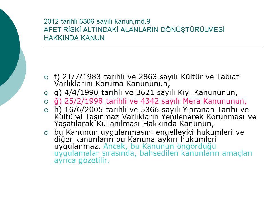 5393 sayılı kanun, md.12  (Ek fıkra: 12/11/2012-6360/16 md.) Mevzuatla orman köyleri ve orman köylüsüne tanınan hak, sorumluluk ve imtiyazlar orman k