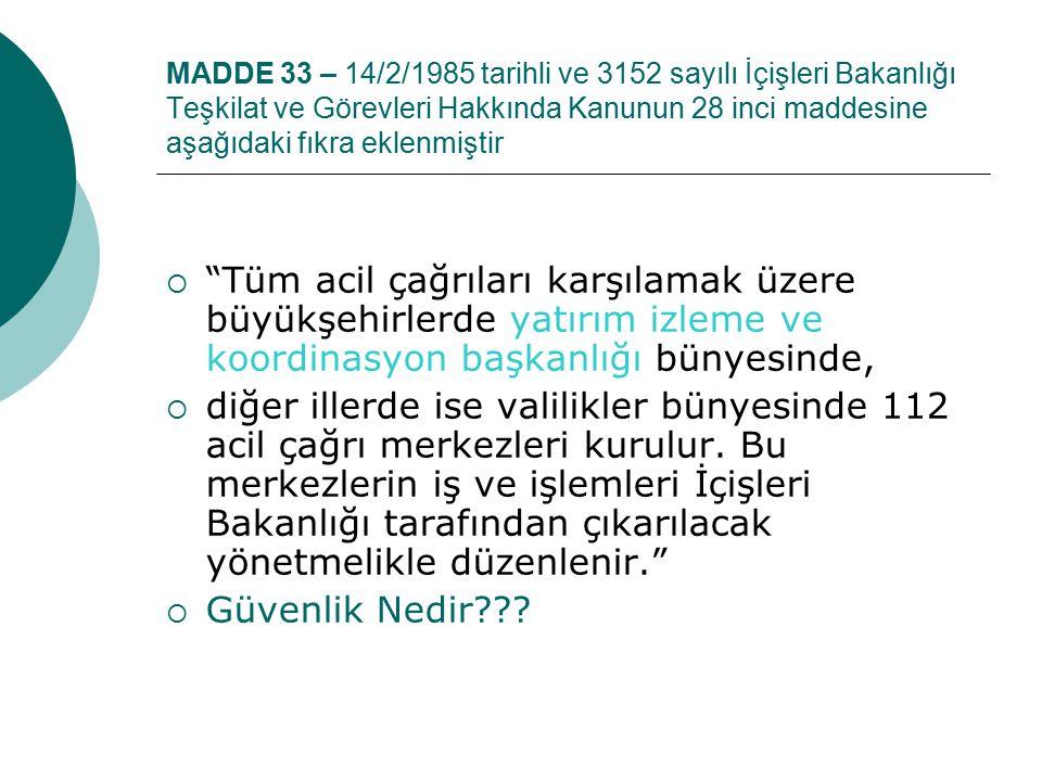 """MADDE 34 – 3152 sayılı (İçişleri Bakanlığı T.G.H.)Kanuna 3. Kısım, Taşra Teşkilatı ile ilgili 28 inci maddesinden sonra """"Yatırım İzleme ve Koordinasyo"""
